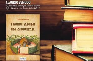 """[""""I miei anni in Africa"""", presentazione del libro di Claudio Venudo]"""
