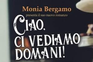 [Ciao, ci vediamo domani il nuovo libro dell'autrice concordiese Monia Bergamo]